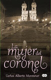 La mujer del coronel - Carlos Alberto Montaner