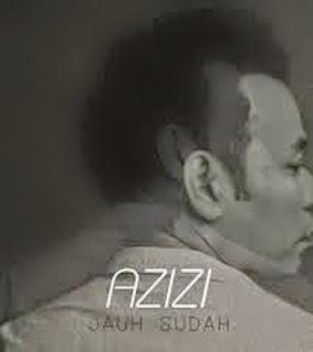 Azizi - Jauh Sudah MP3