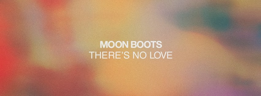 Moon Boots - There's No Love