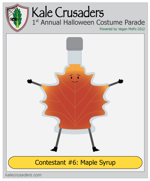 Contestant #6: Maple Syrup, Kale Crusaders 1st Annual Halloween Costume Parade, Powered by Vegan MoFo 2012