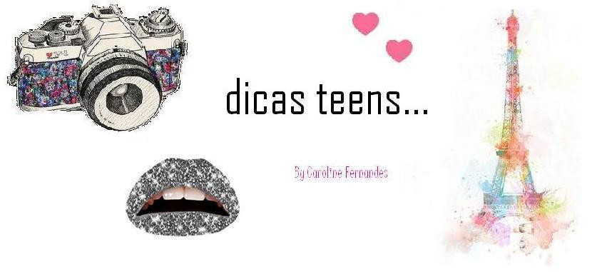 Dicas Teens