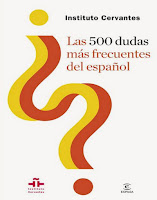 ´Las 500 dudas más frecuentes del español´ en PDF. Madrid: Instituto Cervantes, Espasa, 2013