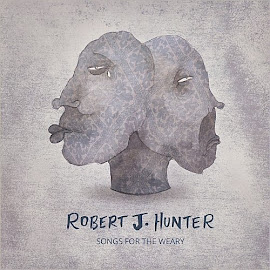 Robert J. Hunter – Songs For The Weary (2015)