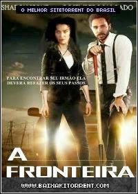 Capa Baixar Filme A Fronteira Torrent Dublado (2013) Baixaki Download