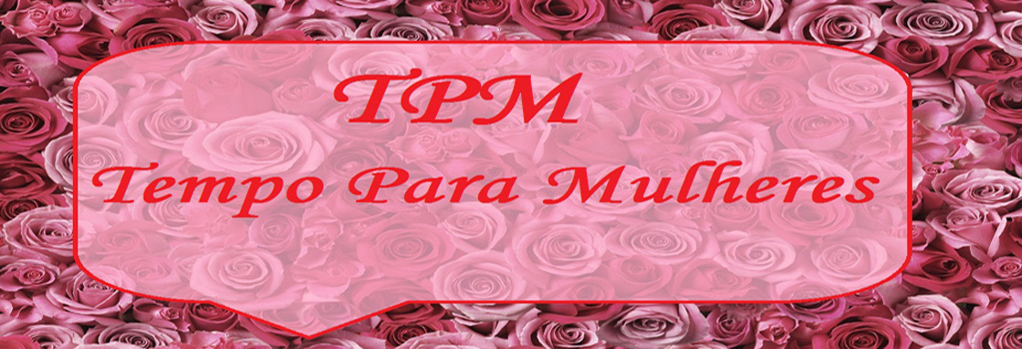 TPM - Tempo Para Mulheres