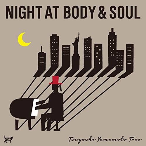 [Album] TSUYOSHI YAMAMOTO TRIO – NIGHT AT BODY & SOUL ボディ&ソウルの夜 (2015.10.07/MP3/RAR)