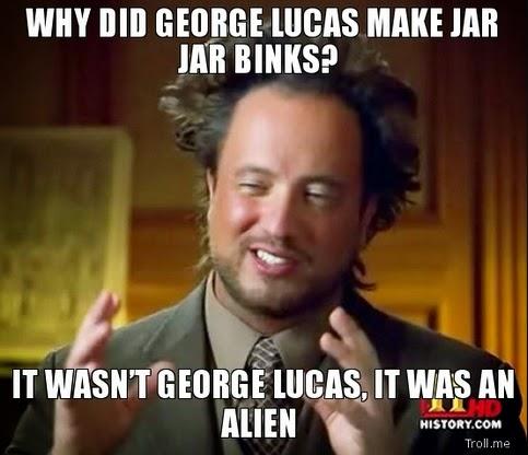 [Image: Jar+Jar+Binks+meme.jpg]