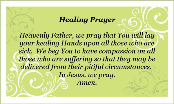 Here is a short printable healing prayer please pray everyday click on