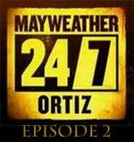 Mayweather vs Ortiz 24 7 Episode 2