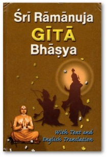 """SRI RAMANUJA GITA BHASYA"" #Devanagari and English Rendering - translation by Swami Adidevananda#"