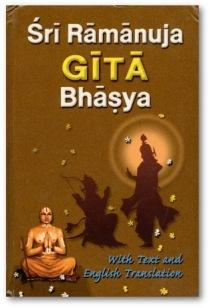 """SRI RAMANUJA GITA BHASYA"" #Devanagari and English Rendering - translation by Swami Adidevananda#"