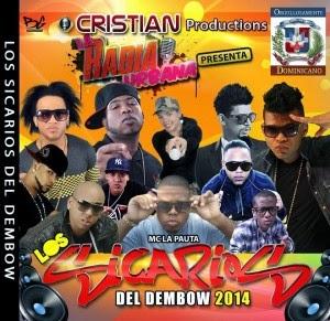 CRISTIAN PRODUCTIONS LA RABIA URBANA Presenta LOS SICARIOS DEL DEMBOW (CD Completo)