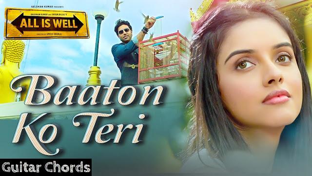 Baaton Ko Teri Chords Arijit Singh - All is Well