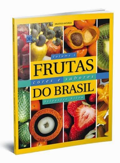 FRUTAS CORES E SABORES DO BRASIL VOLUME 1