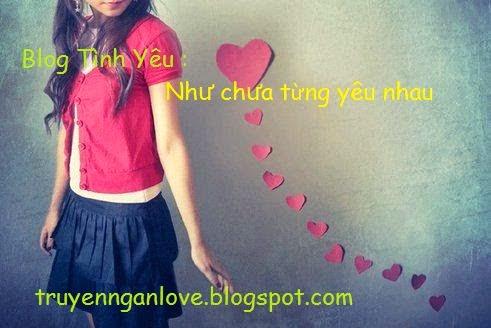 Blog Tình Yêu :  Như chưa từng yêu nhau