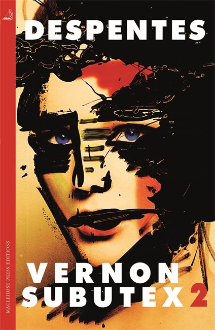 VERNON SUBUTEX 2 by Virginie Despentes