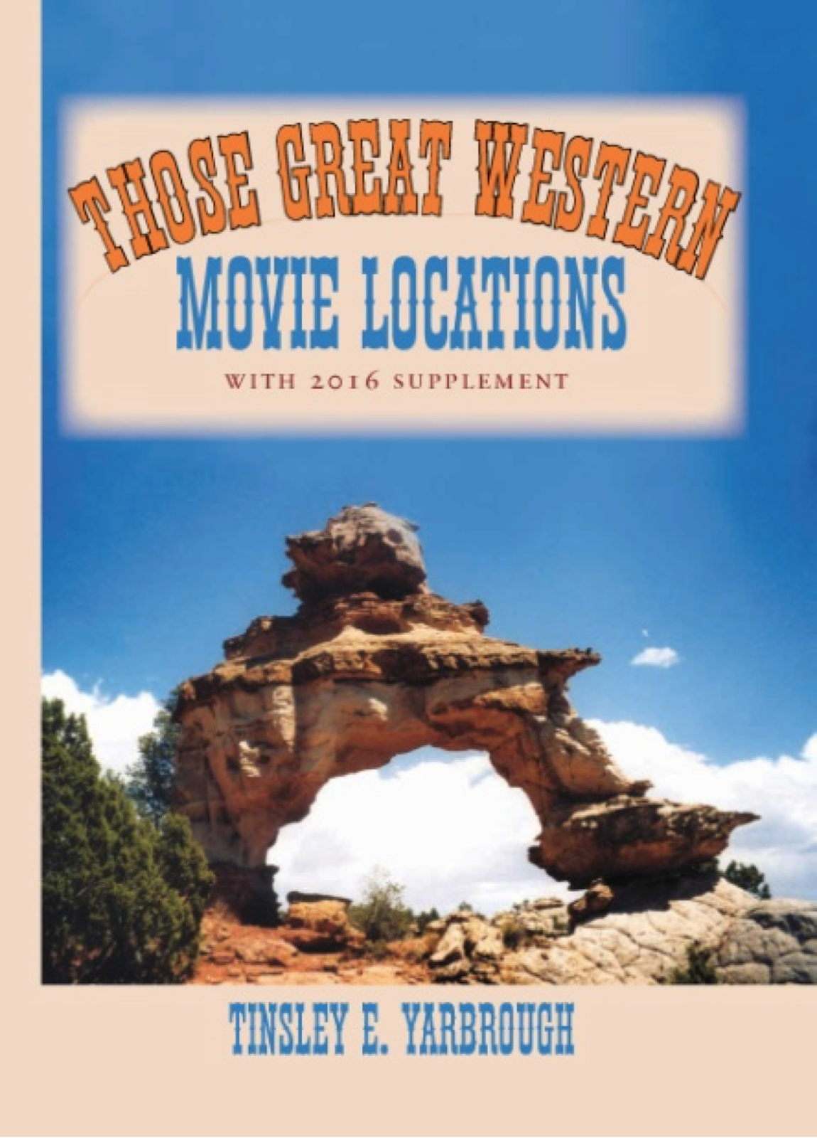 Updated version of Tinsley Yarbrough's amazing Western movie location book