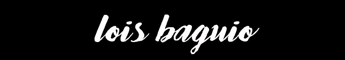 LOIS BAGUIO