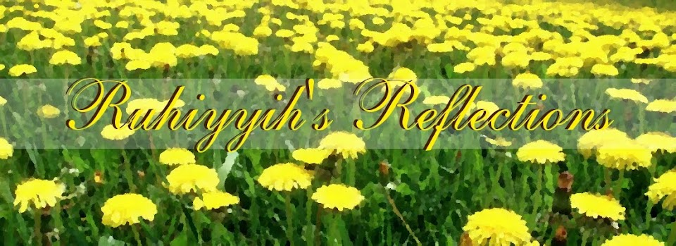 Ruhiyyih's Reflections