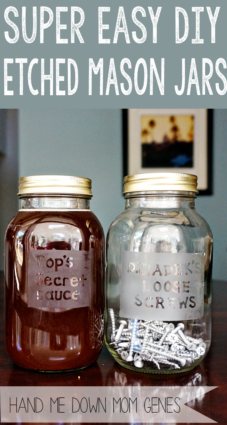 Hand me down mom genes super easy diy etched mason jars for Jar crafts for gifts