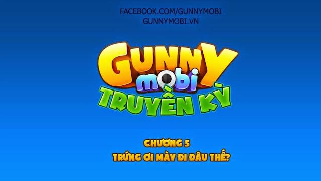 Gunny mobi truyền kỳ Chương 5 Trứng ơi mày đi đâu thế 1