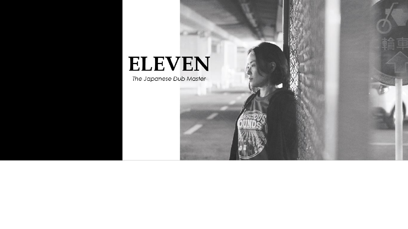 ELEVEN in Dub