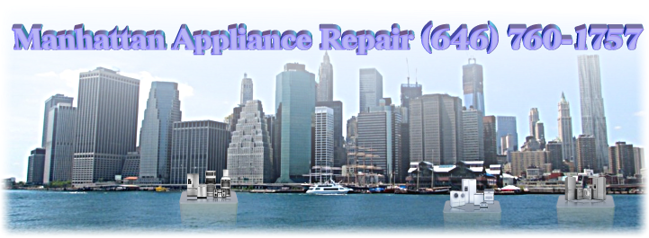 Manhattan Appliance Repair (646) 760-1757