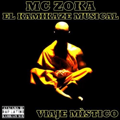 MC Zoka El Kamikaze Musical - Viaje Místico (2014)