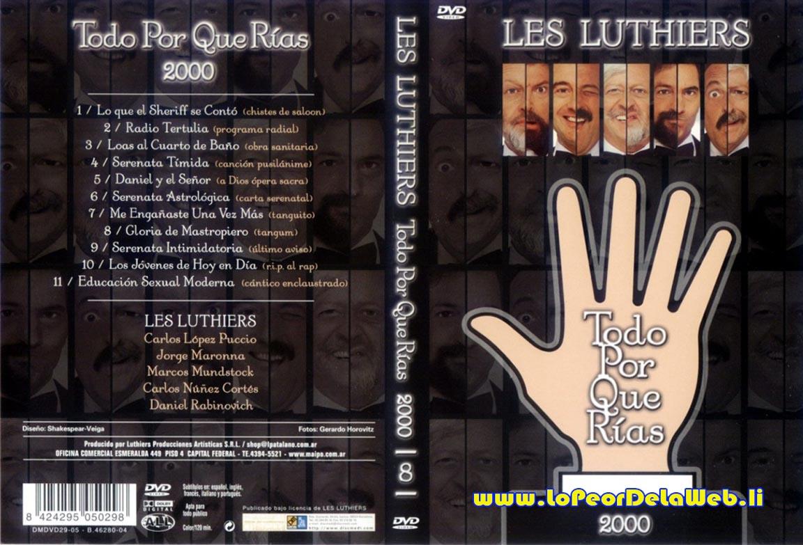 Les Luthiers - Todo Por Que Rías (2000)