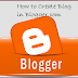 How to Create A Blog with Blogspot