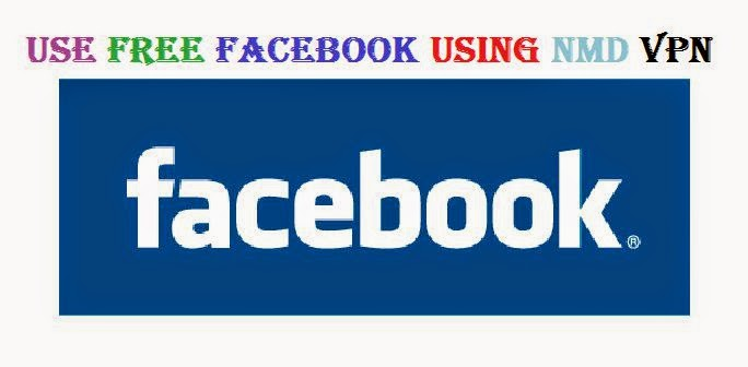 How To Use Free Facebook Using NMD VPN Also Internet image photo