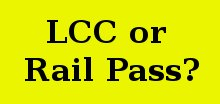 LCC or Rail Pass