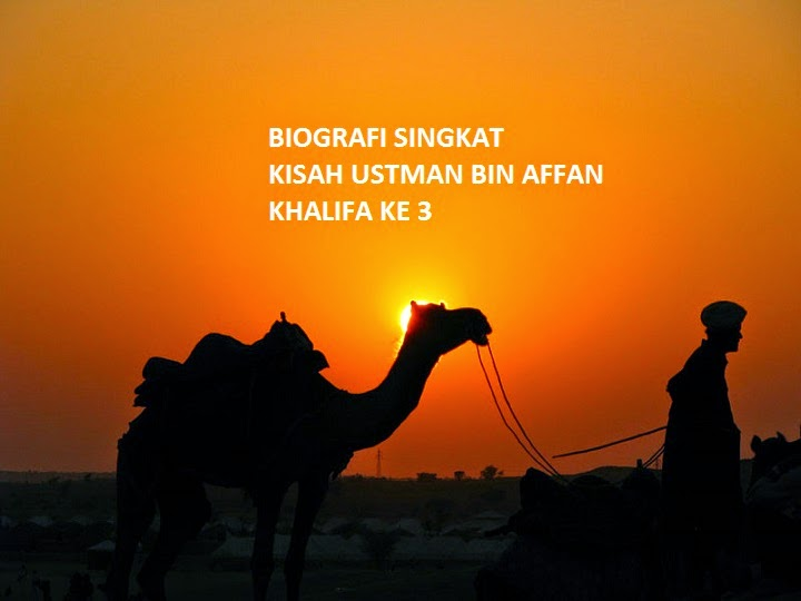 Biografi Singkat Kisah Utsman bin Affan Khalifa Khulafaur Rasyidin ke 3