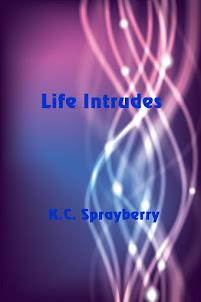 Life Intrudes