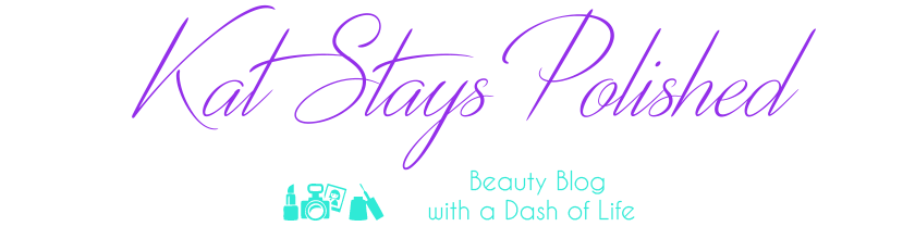 Kat Stays Polished | Beauty Blog with a Dash of Life