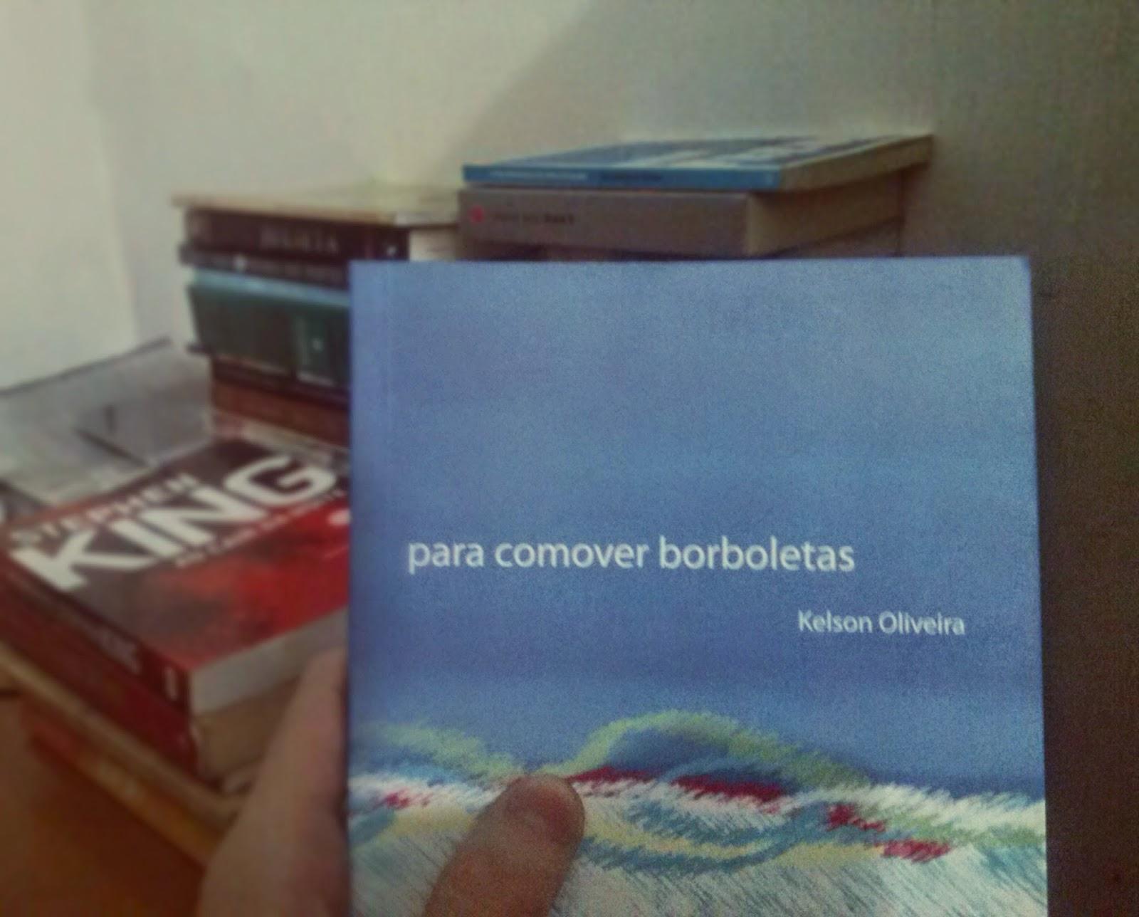 Para comover borboletas, Kelson Oliveira