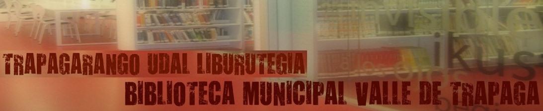 BIBLIOTECA MUNICIPAL VALLE DE TRÁPAGA