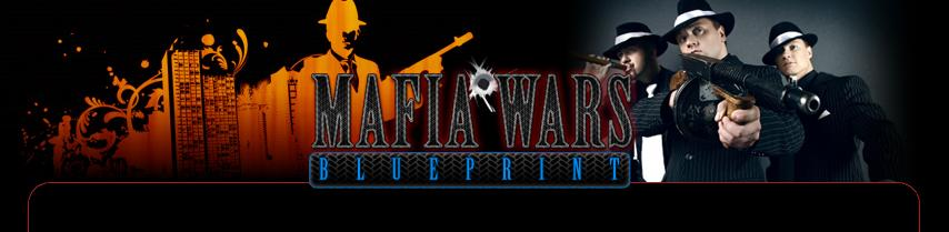 Introducing the Mafia Wars Blueprint | Mafia Wars Strategy | Mafia Wars Guide