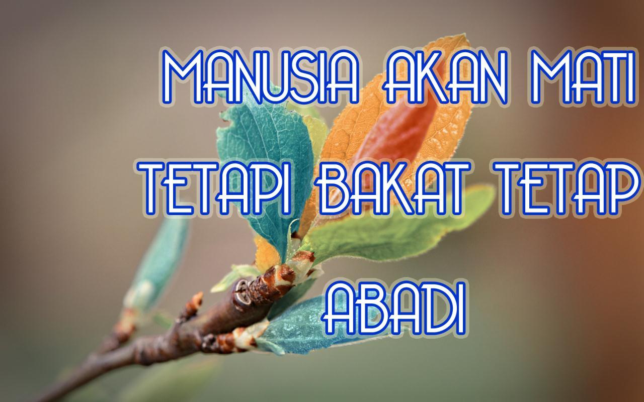http://2.bp.blogspot.com/-sGZGrD7ogrU/UF8ussygqLI/AAAAAAAAAlQ/ykIbfTH63fI/s1600/kata+mutiara-kata+kata+bijak-kata+kata+indah-MANUSIA+AKAN+MATI+TETAPI+BAKAT+TETAP+ABADI.jpg
