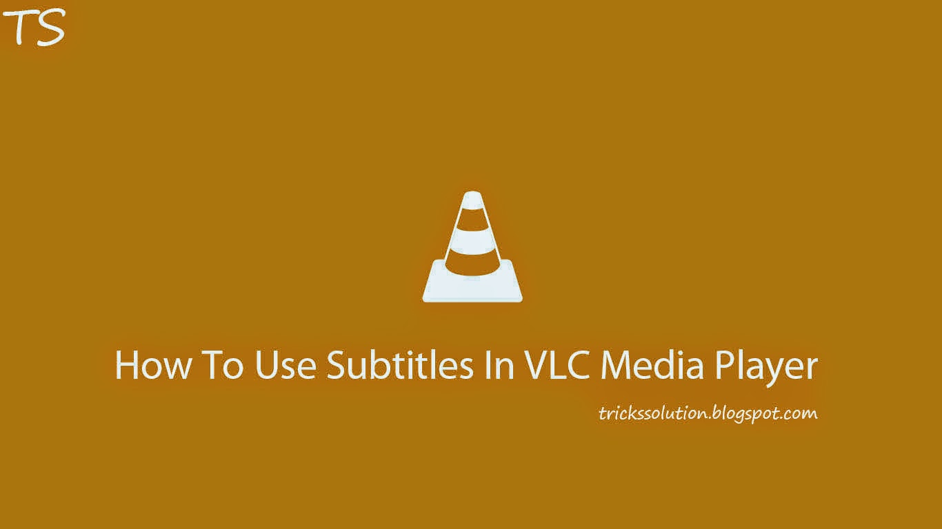 How To Use Subtitles In VLC Media Player