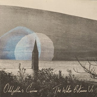 Oddfellow's Casino - The Water Between Us