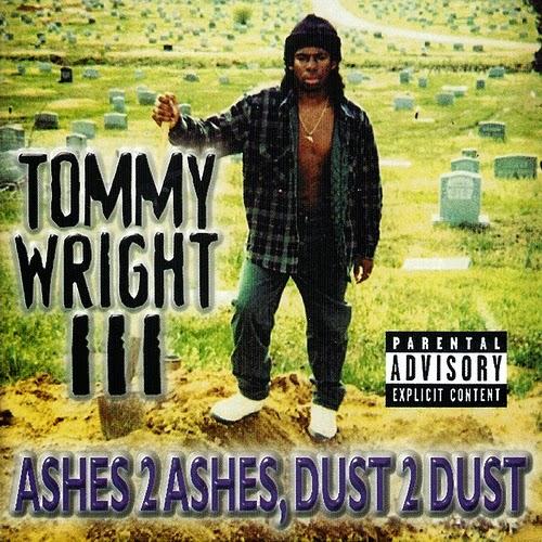 http://2.bp.blogspot.com/-sHaASsFxKac/UxzI_OpU5EI/AAAAAAAAAoM/gHu27g43MCQ/s1600/Tommy+Wright+III+-+Ashes+2+Ashes,+Dust+2+Dust.jpg