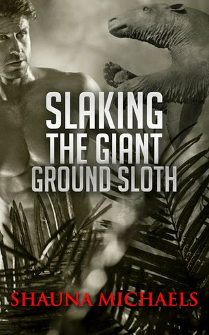 Slaking the Giant Ground Sloth by Shauna Michaels