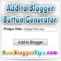 Add to Blogger button Code Widget Generator