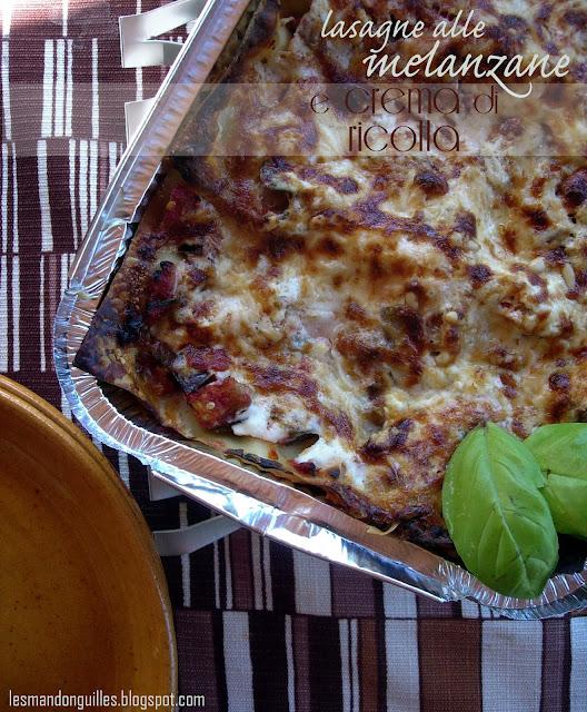 lasagne vegetariane senza besciamella, con melanzane e crema di ricotta