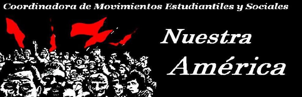 Coordinadora de Movimientos Estudiantiles y Sociales - Nuestra América