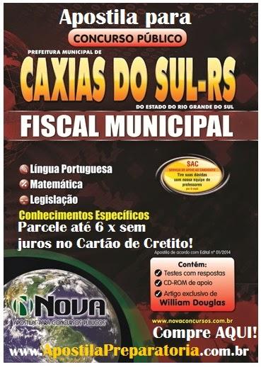 Apostila Fiscal Municipal Município de Caxias do Sul/RS Concurso 2014.