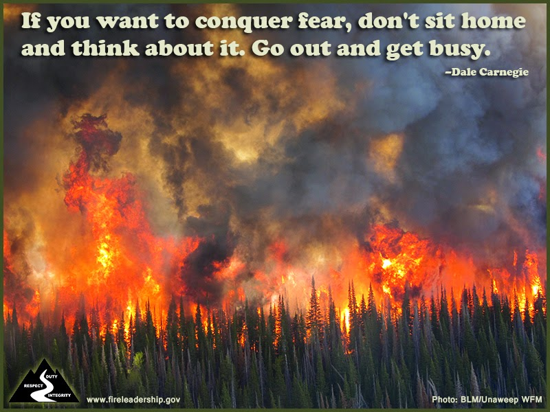 If you want to conquer fear, don't sit home and think about it. Go out and get busy. –Dale Carnegie