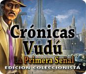Crónicas Vudú: La Primera Señal Edición Coleccionista.