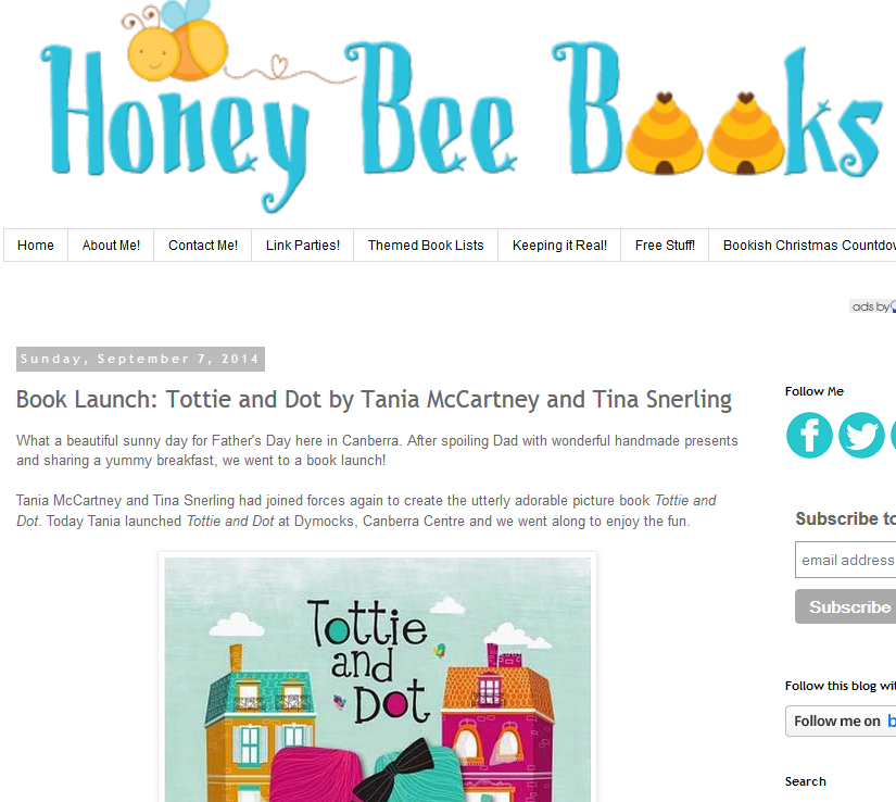 http://honeybeebooksblog.blogspot.com.au/2014/09/book-launch-tottie-and-dot-by-tania.html